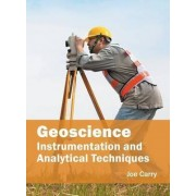 Geoscience: Instrumentation and Analytical Techniques by Joe Carry