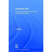 Inventing God: Psychology of Belief and the Rise of Secular Spirituality
