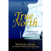 True North by Myron Arms