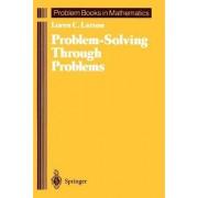 Problem Solving through Problems by Loren C. Larson