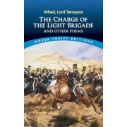 The Charge of the Light Brigade and Other Poems by Lord Alfred Tennyson