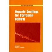Organic Coatings for Corrosion Control by Gordon P. Bierwagen