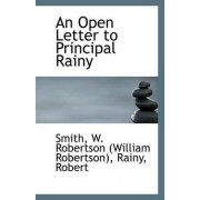 An Open Letter to Principal Rainy by Smith W Robertson (William Robertson)