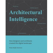 Architectural Intelligence: How Designers and Architects Created the Digital Landscape