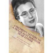 Children's Letters to a Holocaust Survivor: Dear Esther