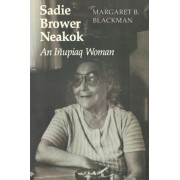 Sadie Brower Neakok by Margaret B. Blackman