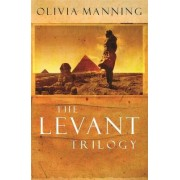 The Levant Trilogy: The Danger Tree, The Battle Lost and Won AND The Sum of Things by Olivia Manning