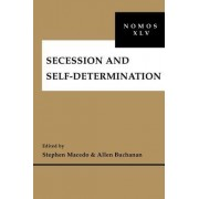 Secession and Self-Determination by Stephen Macedo