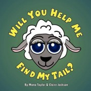 Will You Help Me Find My Tail? by Claire Jackson