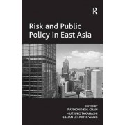 Risk and Public Policy in East Asia by Mutsuko Takahashi