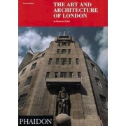 The Art and Architecture of London by Ann Saunders