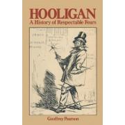 Hooligan by Geoffrey Pearson