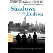 Shadows on the Hudson by Isaac Bashevis Singer