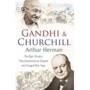 Gandhi and Churchill by Arthur Herman