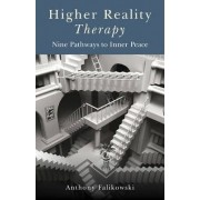 Higher Reality Therapy by Anthony Falikowski