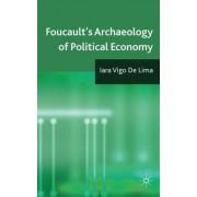 Foucault's Archaeology of Political Economy by Iara Vigo De Lima