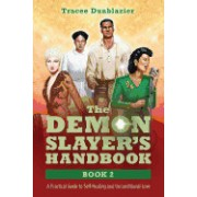 The Demon Slayer's Handbook: A Practical Guide to Self-Healing and Unconditional Love