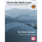 Down the Back Lane by Grey Larsen