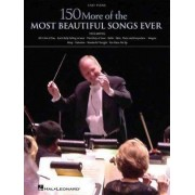 150 More of the Most Beautiful Songs Ever, Easy Piano by Hal Leonard Publishing Corporation