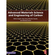 Advanced Materials Science and Engineering of Carbon by Michio Inagaki
