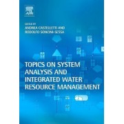 Topics on System Analysis and Integrated Water Resources Management by Andrea Castelletti