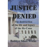 Justice Denied by Sikes Bobbye Wicke