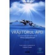 Vrajitorul apei - Viktor Schauberger Vol. 1