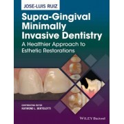Supra-Gingival Minimally Invasive Dentistry: A Healthier Approach to Esthetic Restorations