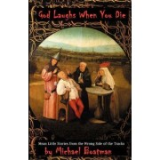God Laughs When You Die by Michael Boatman