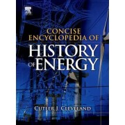 Concise Encyclopedia of the History of Energy by Cutler J. Cleveland