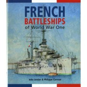 French Battleships of World War One by John Jordan
