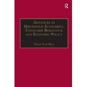 Advances in Household Economics, Consumer Behaviour and Economic Policy by Professor Tran van Hoa
