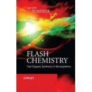 Flash Chemistry by Jun-Ichi Yoshida