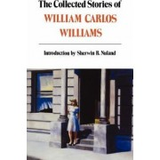 The Collected Stories of William Carlos Williams by William Carlos Williams