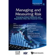 Managing And Measuring Risk: Emerging Global Standards And Regulations After The Financial Crisis by Oliviero Roggi