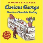 Curious George Goes to a Chocolate Factory by M. Rey