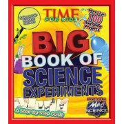 Time for Kids Big Book of Science Experiments by Time Magazine