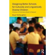 Designing Better Schools for Culturally and Linguistically Diverse Children by Stuart McNaughton