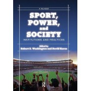 Sport, Power, and Society by David Karen