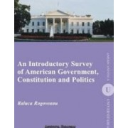 An Introductory Survey of American Government Constitution and Politics - Raluca Rogoveanu