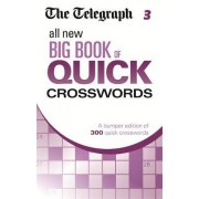 Telegraph All New Big Book of Quick Crosswords 3: 3 by The Telegraph