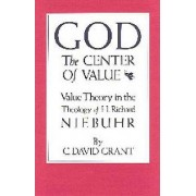 God the Center of Value by C.David Grant