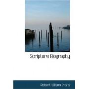 Scripture Biography by Robert Wilson Evans