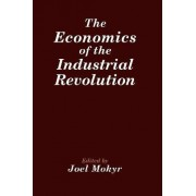 The Economics of the Industrial Revolution by Joel Mokyr