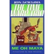 ME Oh Maya by Jon Scieszka