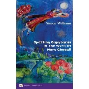 Spotting Capybaras in the Work of Marc Chagall by Simon Williams
