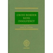 Cross-Border Bank Insolvency by Rosa M. Lastra