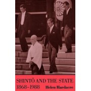 Shinto and the State, 1868-1988 by Helen Hardacre