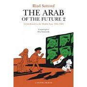 Riad Sattouf The Arab of the Future 2: A Childhood in the Middle East, 1984-1985 - A Graphic Memoir