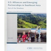 U.S. Alliances and Emerging Partnerships in Southeast Asia